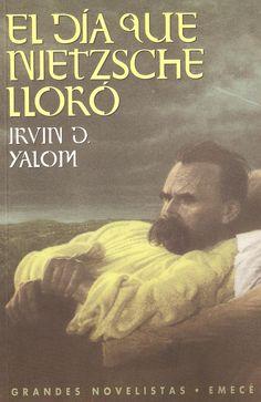 """""""El dia que Nietzsche lloró"""" por Irvin D. Yalom"""