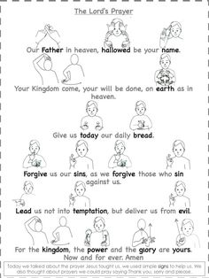 the Lord's Prayer- I'd love to have all children learn this, then present it to the congregation !Teaching the Lord's Prayer- I'd love to have all children learn this, then present it to the congregation ! Sign Language Phrases, Sign Language Alphabet, Learn Sign Language, Sunday School Lessons, Sunday School Crafts, Bible Activities, Preschool Bible, Church Activities, Bible For Kids