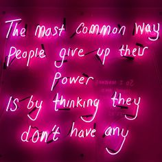 The most common way people give up their power is by thinking they don't have any. Great Quotes, Quotes To Live By, Me Quotes, Motivational Quotes, Inspirational Quotes, Slytherin, Lettering, Beautiful Words, Cool Words