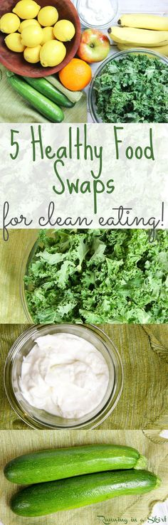 5 Healthy Food Swaps for recipes and clean eating!  Easy ways to improve your healthy and diet by trading a few health foods for dinners, snacks and meals.  Includes recipes using the swaps! / Running in a Skirt