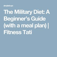 The Military Diet: A Beginner's Guide (with a meal plan)  |  Fitness Tati