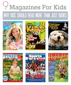 9 magazines for kids and the benefits of going beyond books. Click for more.