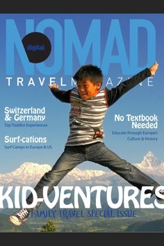 Family travel for summer!   Read the full edition in the digital magazine, free newsstand app! https://itunes.apple.com/us/app/digital-nomad-travel-magazine/id567469496?mt=8