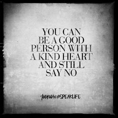 Yeeeees... I have learned to say no without explanations or think it's  the end all be all if I am told NO. Makes a journey so much easier!