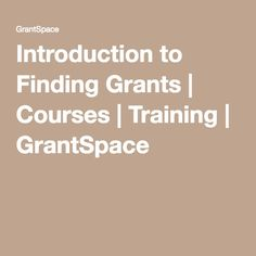 Introduction to Finding Grants | Courses | Training | GrantSpace