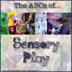 Creative Playhouse: ABCs of Sensory Play. Pinned by The Jenny Evolution.