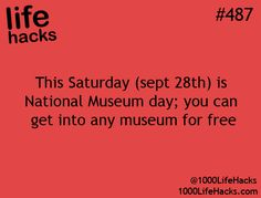 That's today! Put down the computer and go to your local museum.