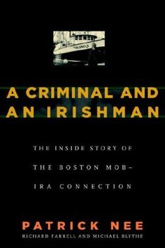 A Criminal and An Irishman: The Inside Story of the Boston Mob