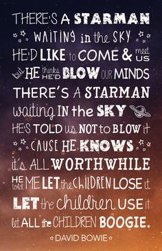 Starman by David Bowie David Bowie Quotes, David Bowie Poster, David Bowie Ziggy, Lyric Poem, Song Lyrics Art, Music Quotes, Book Quotes, Ziggy Stardust
