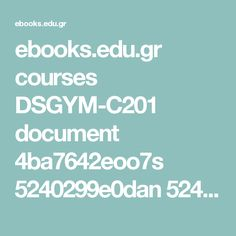 ebooks.edu.gr courses DSGYM-C201 document 4ba7642eoo7s 5240299e0dan 524029c68o1a.pdf