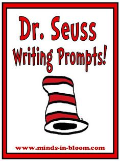 20 Fun Dr. Seuss Themed Writing Prompts! - Might use some of these for my writing lessons when we begin incorporating Dr. Seuss books into our lessons