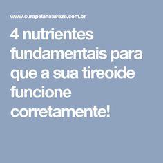 4 nutrientes fundamentais para que a sua tireoide funcione corretamente!