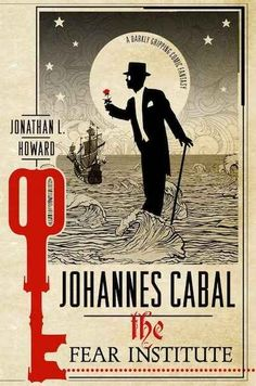 Johannes Cabal: The Fear Institute by Jonathan L. Howard | 13 Books To Read This Halloween