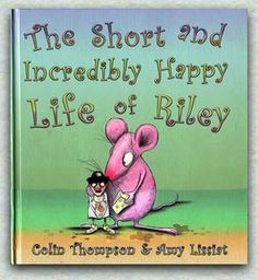 Usborne Books & More. The Short and Incredibly Happy Life of Riley - One of the first books I bought from Usborne. I absolutely adore this book. :) We should all be happy with what we have just like Riley the Rat. Mentor Texts, Persuasive Texts, Children's Choice, Award Winning Books, Science Books, Love Book, Happy Life, Childrens Books, Illustrators