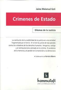 Crímenes de Estado : dilemas de la Justicia / Jaime Malamud Goti ; colaboración de Hernán Alberro