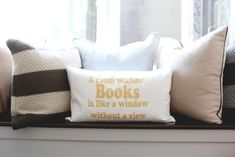 """A Room Without Books is Like a Window Without a View"" - Great pillow for a nursery or kids room!"