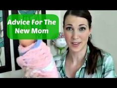 ▶ Advice For The New Mom - #YouTube