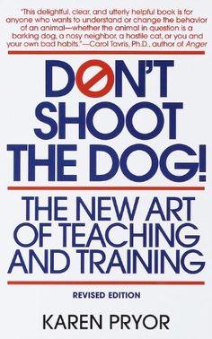Don't Shoot the Dog!: The New Art of Teaching and Training by Karen Pryor http://www.amazon.com/dp/0553380397/ref=cm_sw_r_pi_dp_oM59tb0J0F1V2