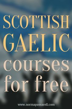 Learn Scottish Gaelic from scratch with these free online courses and other online resources, like Gaelic to English online dictionaries and TV series. Scottish Gaelic, Scottish Highlands, Scottish Music, Gaelic Words, Gaelic Quotes, Scotland Travel, Scotland Trip, My Heritage, British Isles