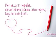 Még akkor is kedvellek, amikor. Rachel Gibson, Crushes, Life Quotes, Thoughts, Love, Funny, Inspiration, Quotation, Quote Life