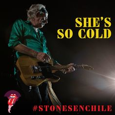 LIKE or PIN for the Stones to play SHE'S SO COLD in Chile  Haz clic en ME GUSTA o COMPARTIR para que los Rolling Stones toquen SHE'S SO COLD en Santiago