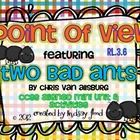 Point of View (Perspective) - Two Bad Ants by Chris VanAllsburg  **Updated 12/29/12 - Updated cover page and gave more room for constructed response! Please re-download for latest copy! :)****NOTE** You will ne...