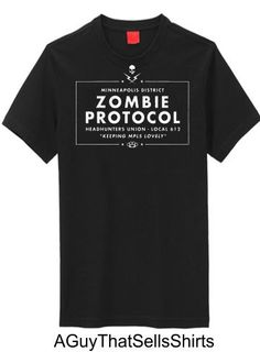 Funny Cool Minneapolis Zombie Protocol by AGuyThatSellsShirts, $12.99