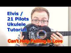 ▶ Can't Help Falling In Love - Elvis Presley/Twenty One Pilots (Ukulele Tutorial) - YouTube