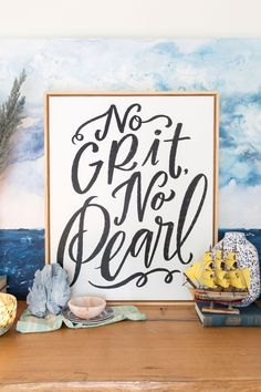 """(NO GRIT, NO PEARL HAND LETTERED ART IN WHITE, FRAMED IN GALLERY NATURAL WOOD, SIZE 24 X 30 FROM LINDSAY LETTERS CO) The saying """"No grit, no pearl"""" means that without the presence of an irritant/grit, there would be no pearl. In other words, the pearl signifies that beauty often comes through hardship. I love the bold, weathered lettering in this piece, and I hope it serves as inspiration to you."""