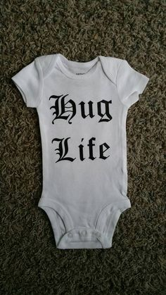 Hey, I found this really awesome Etsy listing at https://www.etsy.com/listing/266920568/hug-life-hip-baby-gangsta-baby-funny