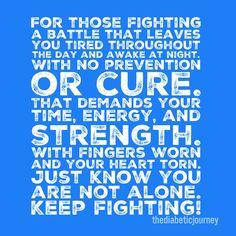 For those battling Type 1 Diabetes.