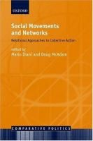 Social movements and networks : relational approaches to collective action / edited by Mario Diani and Doug McAdam http://encore.fama.us.es/iii/encore/record/C__Rb2534245?lang=spi