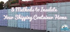 Shipping container houses are the hallmarks of architectural recycling these are intermodal - Methods to insulate your shipping container home ...