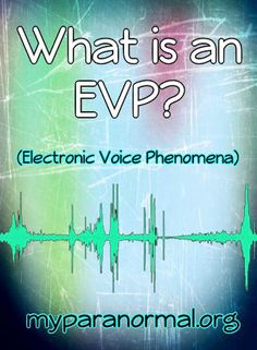 What is an EVP? | My Paranormal