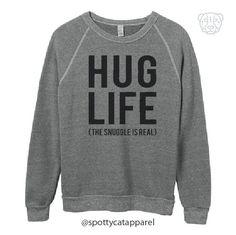 HUG LIFE the snuggle is real, , sponge fleece sweatshirt, fitness, gym,workout,yoga,pilates,barre by SpottyCatApparel on Etsy
