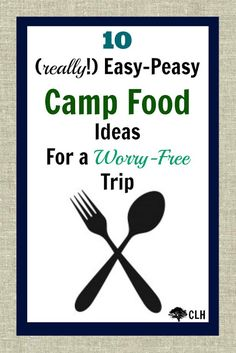 10 Easy Camp Food Ideas, maybe not super easy (blts didn't make the list or lunch meat sandwiches even?)