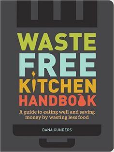 Despite a growing awareness of food waste, many well-intentioned home cooks lack the tools to change their habits. This handbook—packed with engaging check Waste-Free Kitchen Handbook: A Guide to Eating Well and Saving Money By Wasting Less Food Kindle, Kitchen Waste, Can I Eat, Thing 1, Food Waste, Sustainable Living, Reading Lists, Eating Well, Clean Eating
