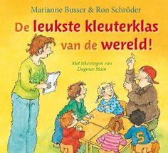 De leukste kleuterklas van de wereld! - Marianne Busser & Ron Schröder