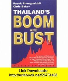 Thailands Boom and Bust Revised Edition (9789747100570) Pasuk Phongpaichit, Chris Baker , ISBN-10: 9747100576  , ISBN-13: 978-9747100570 ,  , tutorials , pdf , ebook , torrent , downloads , rapidshare , filesonic , hotfile , megaupload , fileserve