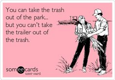 No class in Trailer Park, IL Trash Quotes, Trash Meme, White Trash Wedding, Funny Girlfriend Memes, Ugly Kids, Quotes To Live By, Life Quotes, Outing Quotes, Funny Comments