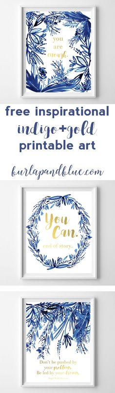 free inspirational printable art in indigo and gold! perfect for a nursery, craft room or office space.