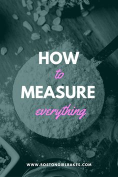 Baking 101: How To Measure EVERYTHING! - if you want to learn how to measure when it comes to baking or just need a great guide on all those typical baking ingredients then this is a must read! Pin now and read later!