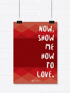 Pôster - Now, show me how to love