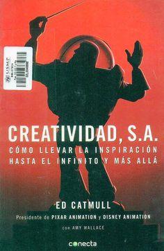 Título: Creatividad, S.A. / Autor: Catmull. E. / Ubicación: Biblioteca FCCTP - USMP 1er Piso / Código: 658.063/C36