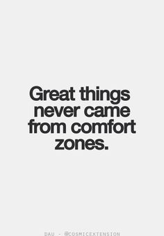 Comfort zones, you guard yourself. Though when your heart has been truly cared for, you are not afraid, and no reason to be.