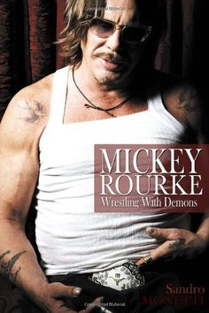 Mickey Rourke: Wrestling with Demons http://www.amazon.com/Mickey-Rourke-Wrestling-Demons-ebook/dp/B004KKXMII/