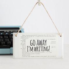 Go Away I'm Writing  Original Wooden Door Sign by LittleBookishLtd