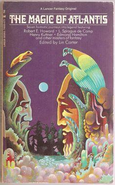 The Magic Of Atlantis. Edited by Lin Carter. With Robert E. Howard, Henry Kuttner, L. Sprague de Camp, Lin Carter, Edmond Hamilton, Clark Ashton Smith and Nictzin Dyalhas.