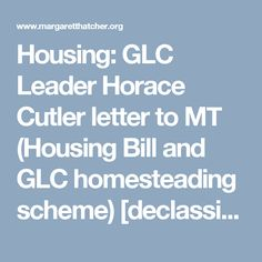 Housing: GLC Leader Horace Cutler letter to MT (Housing Bill and GLC homesteading scheme) [declassified 2010]