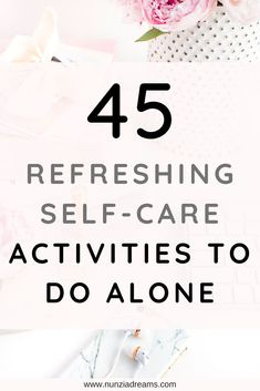 "Every one in a while, we all need a little bit of alone time. In life, it's important to recharge your batteries and date yourself. Spending time alone has so many benefits. If you're in need of some ""me time,"" here are 45 fun activities that'll help you feel refreshed! #solodate #selfcareactivities #thingstodoalone"